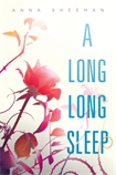 Book Cover for A Long Long Sleep by Anna Sheehan