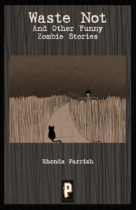 Book cover of Waste Not: And Other Zombie Stories
